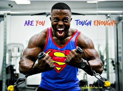 Are you tough enough